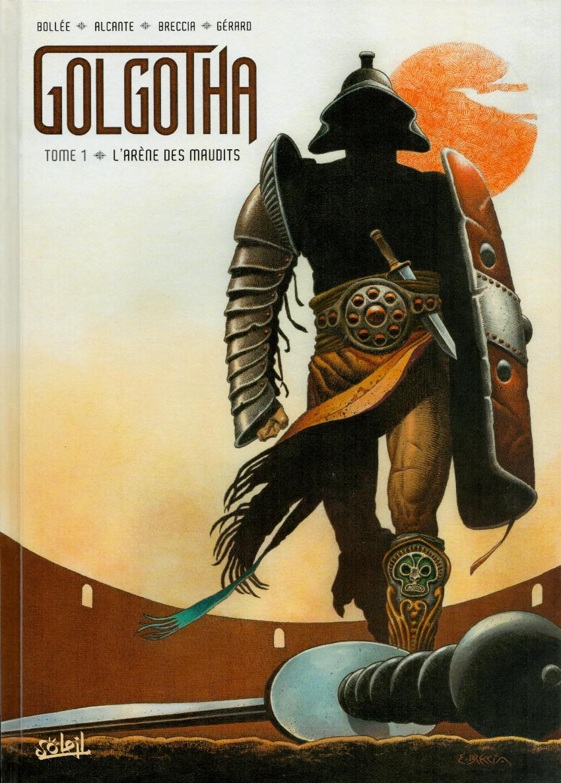Couverture de Golgotha -1- L'arène des maudits