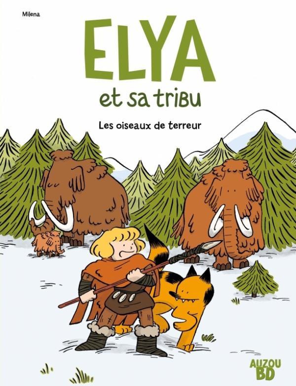 Chronique : Elya et sa tribu -1- Les oiseaux de terreur (Auzou BD)