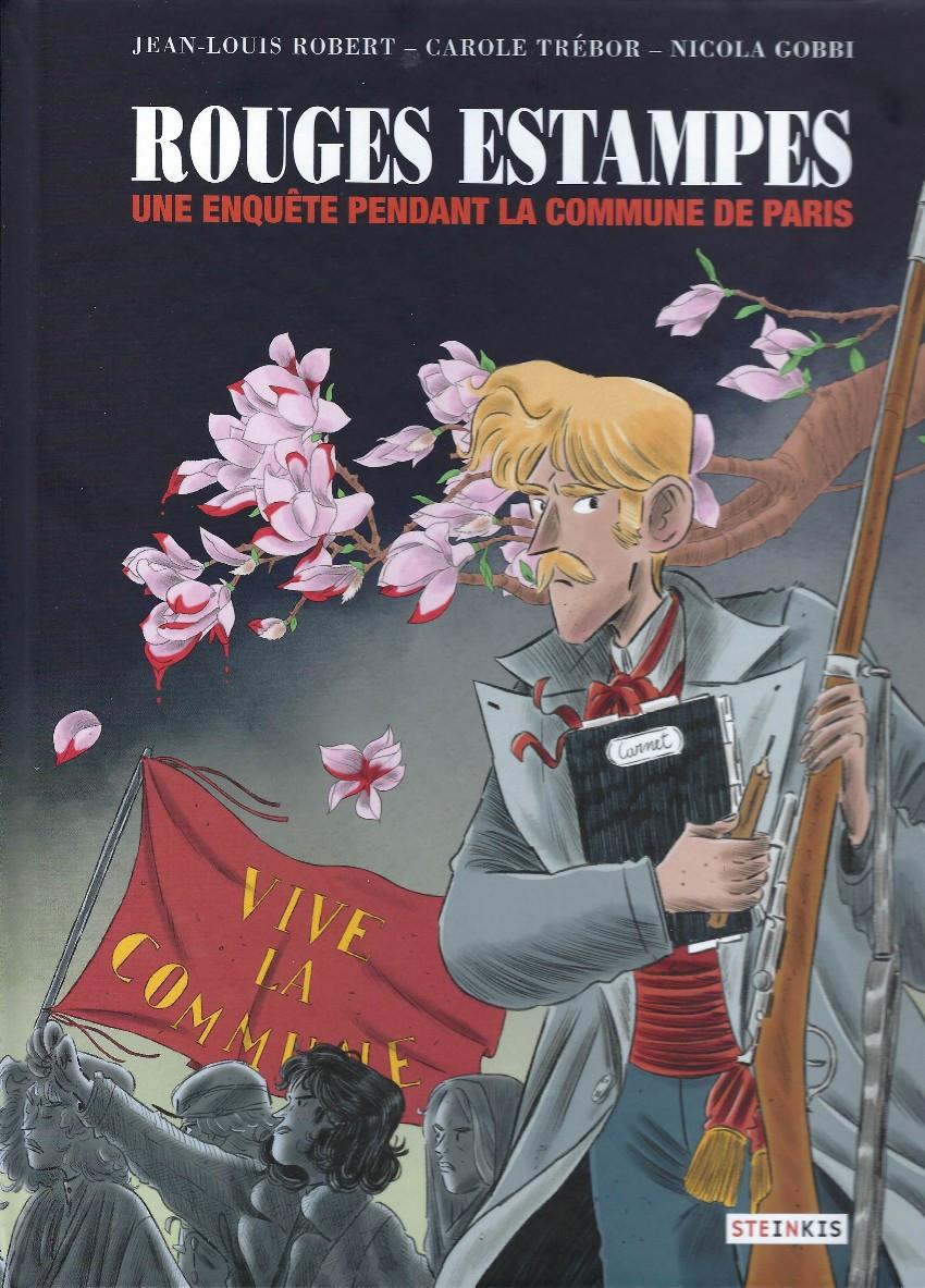 Chronique : Rouges estampes - Une enquête pendant la Commune de Paris (Steinkis)