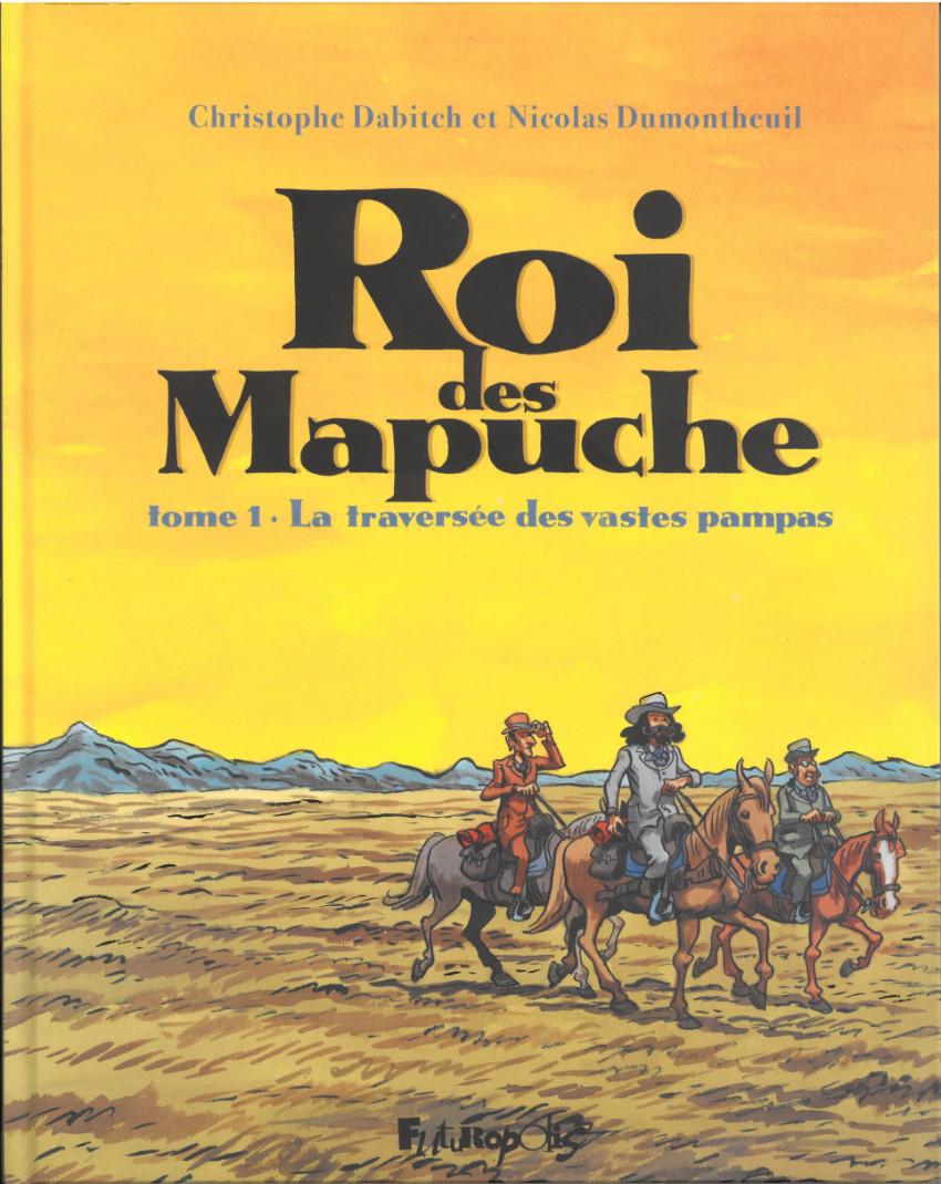 Couverture de Roi des Mapuche -1- La traversée des vastes pampas