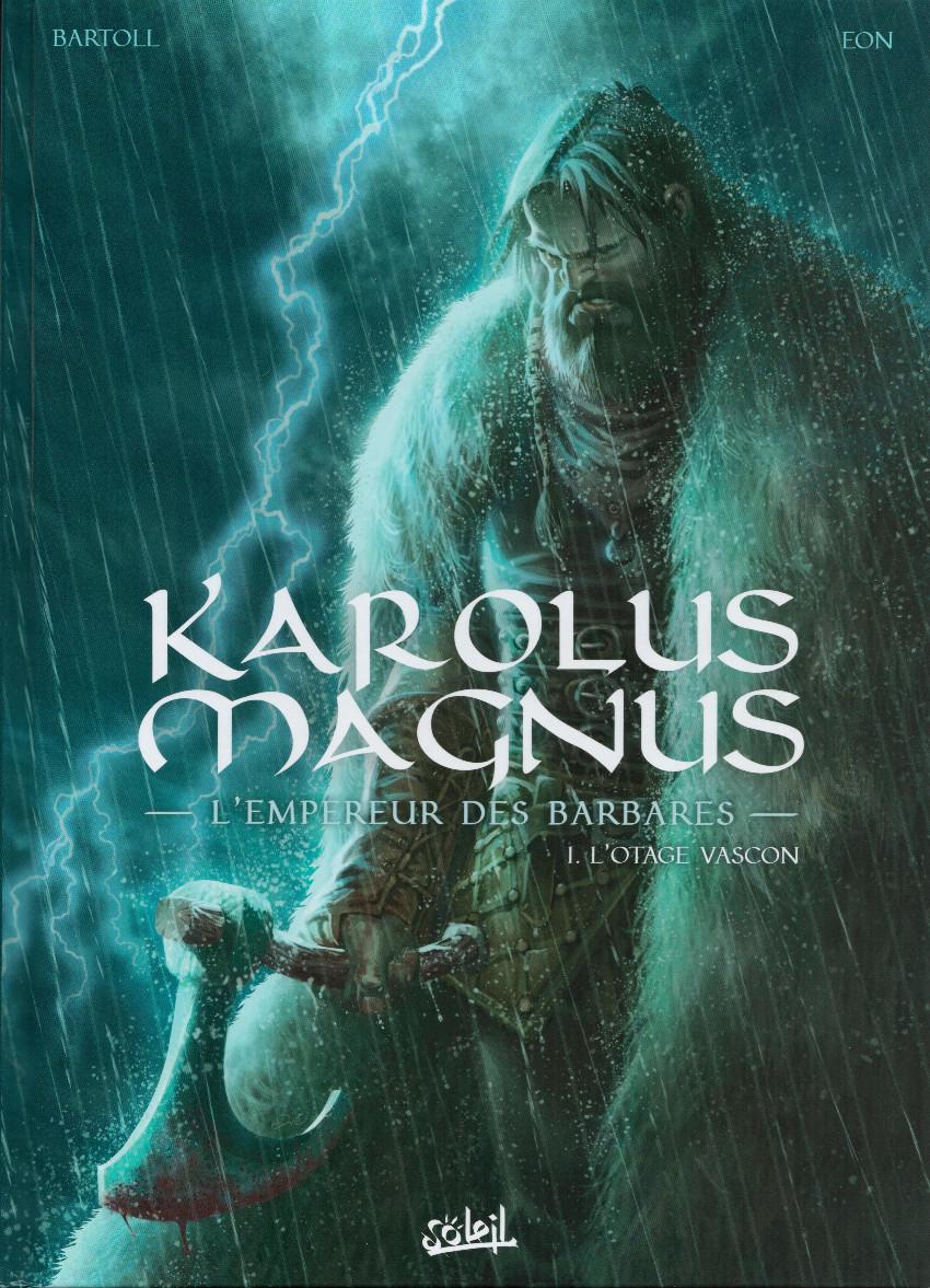 Couverture de Karolus Magnus - L'empereur des barbares -1- L'otage vascon