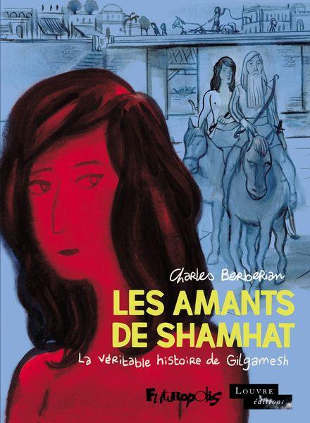 Couverture de Les amants de Shamhat - Les Amants de Shamhat - La véritable histoire de Gilgamesh