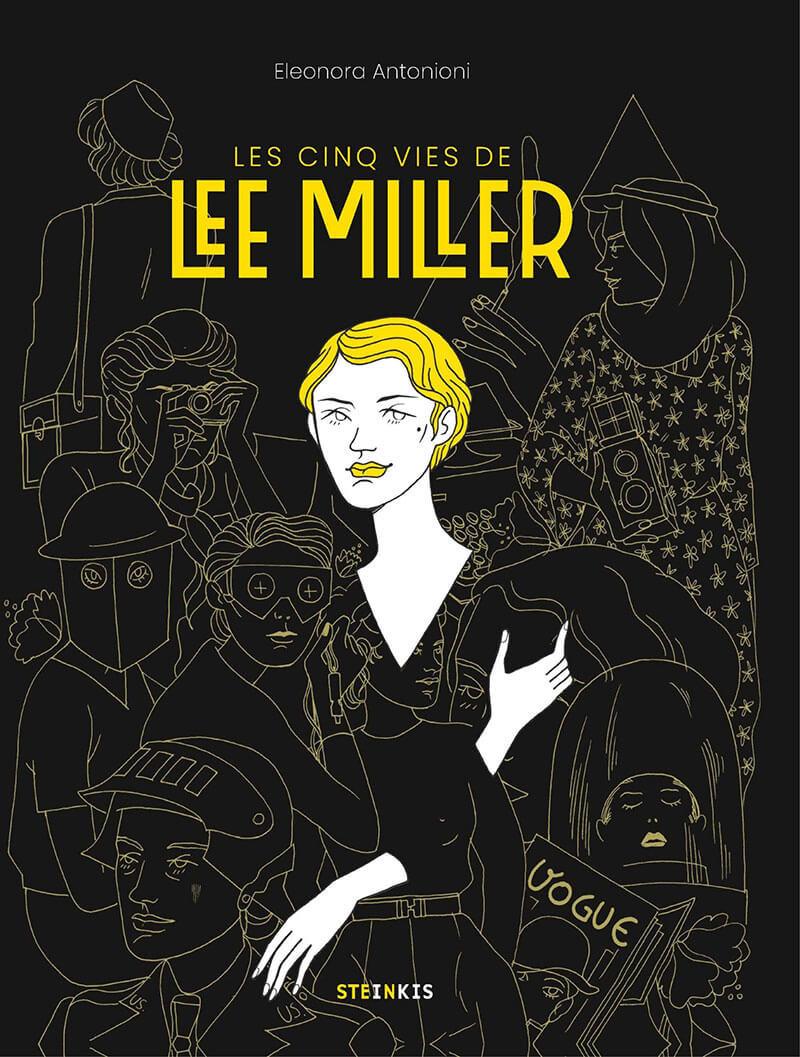 Chronique : Les cinq vies de Lee Miller (Steinkis)