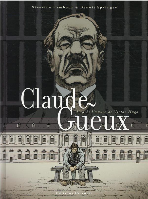 Chronique : Claude Gueux (Delcourt)