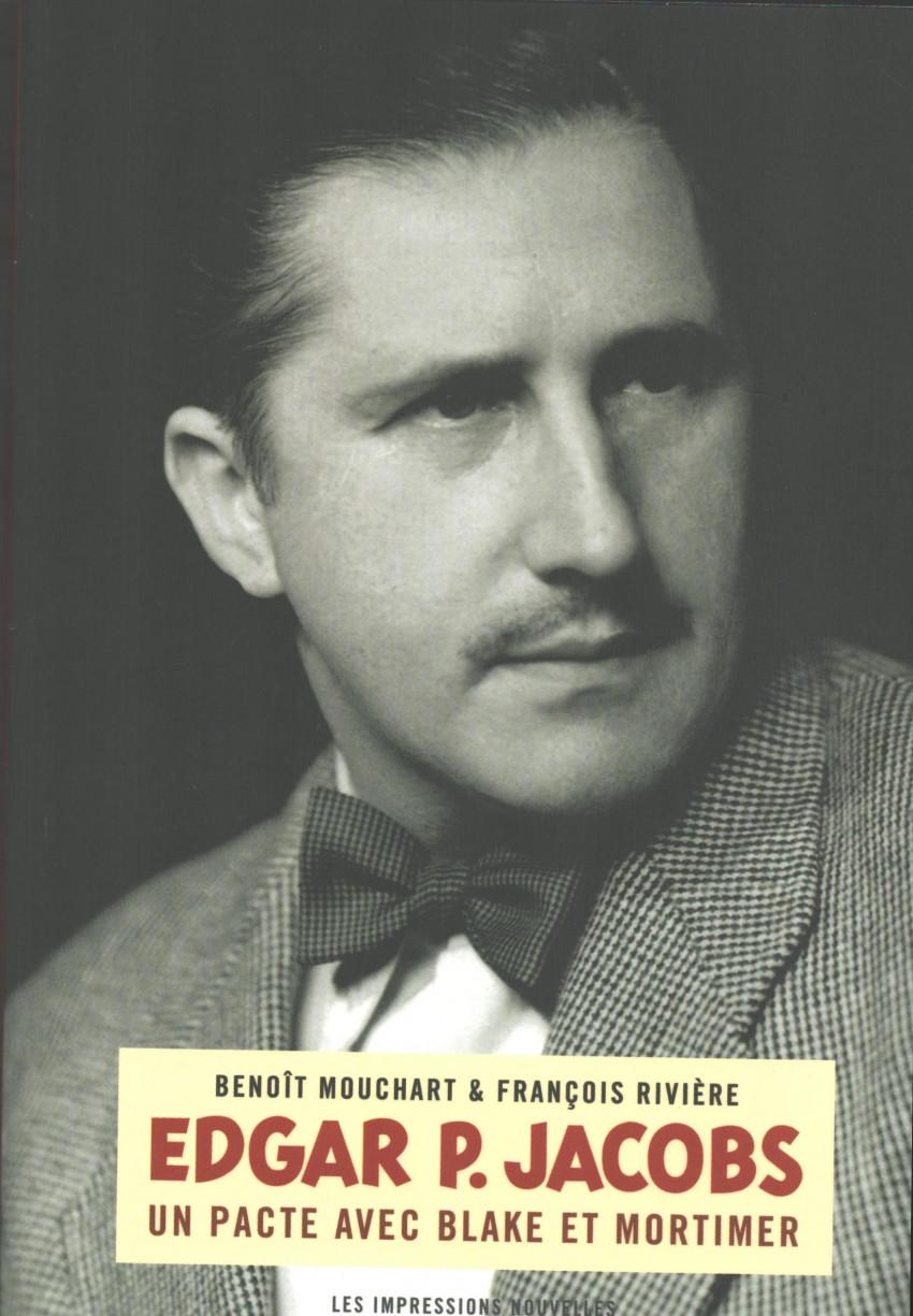 Chronique : (AUT) Jacobs, Edgar P. -12- Edgar P. Jacobs - Un pacte avec Blake et Mortimer (Les Impressions Nouvelles)