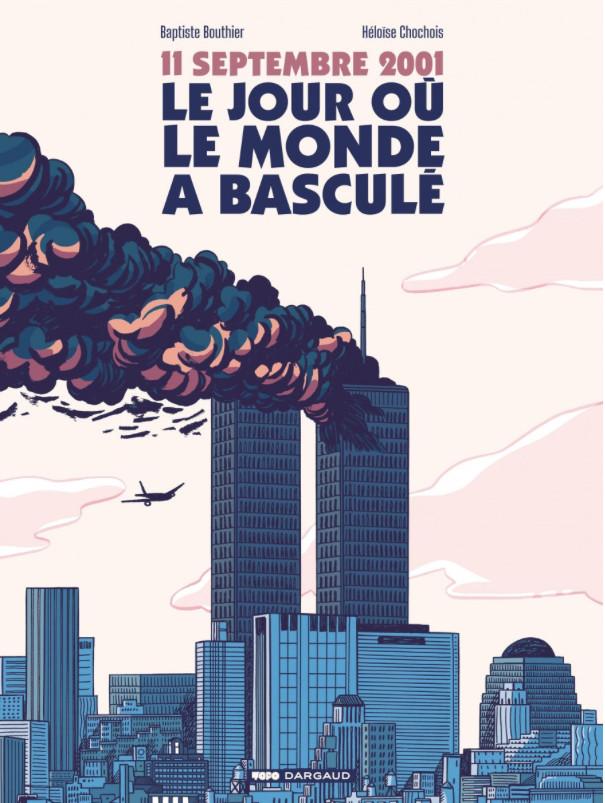 Chronique : 11 septembre 2001, le jour où le monde a basculé (Dargaud / TOPO)