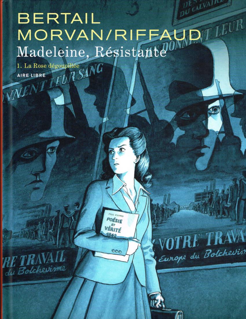 Chronique : Madeleine, Résistante -1- La Rose dégoupillée (Dupuis)