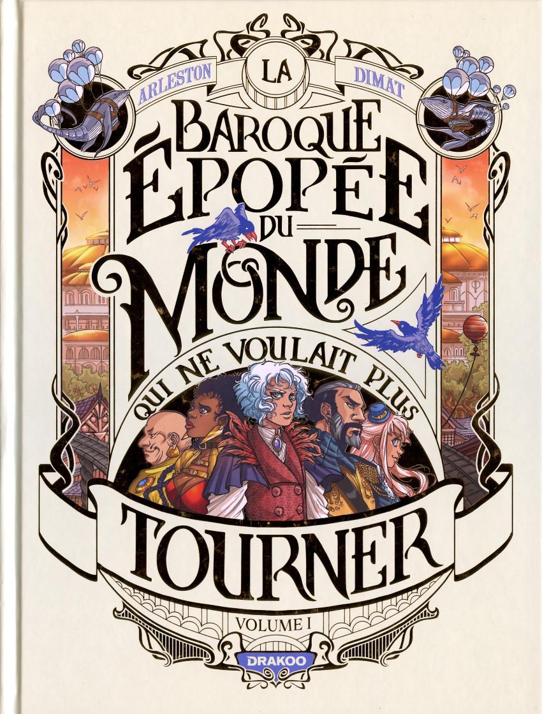 Couverture de La baroque épopée du monde qui ne voulait plus tourner -1- Volume 1