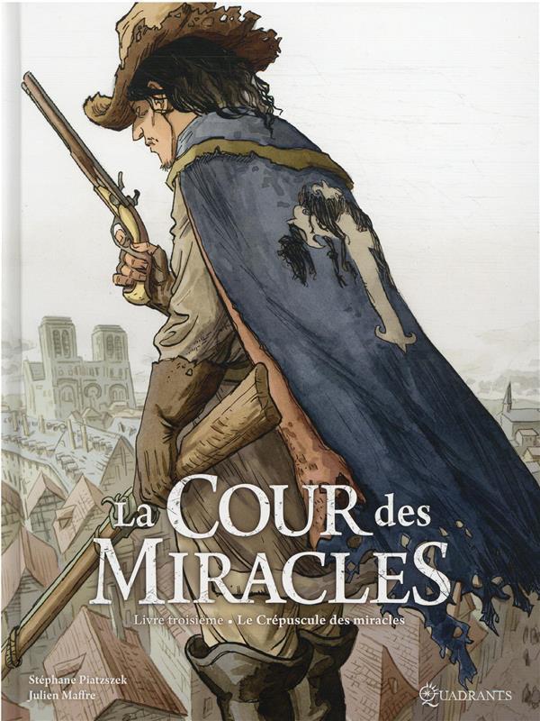 Chronique : La cour des Miracles -3- Le crépuscule des miracles (Soleil Productions)