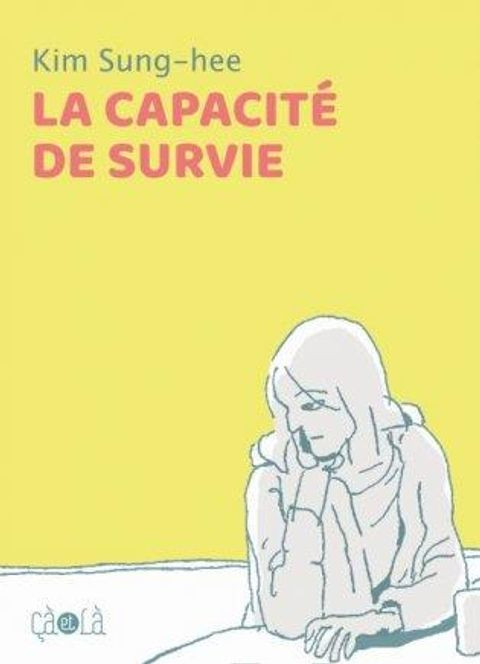 Chronique : La capacité de survie (Ça et Là)