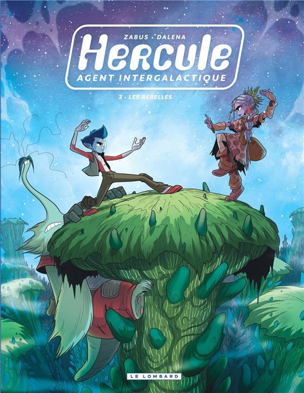 Couverture de Hercule, agent intergalactique -3- Les rebelles