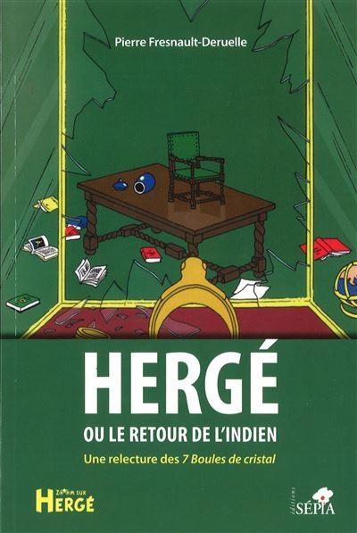 Couverture de Tintin - Divers - Hergé ou le retour de l'indien - Une relecture des 7 Boules de cristal