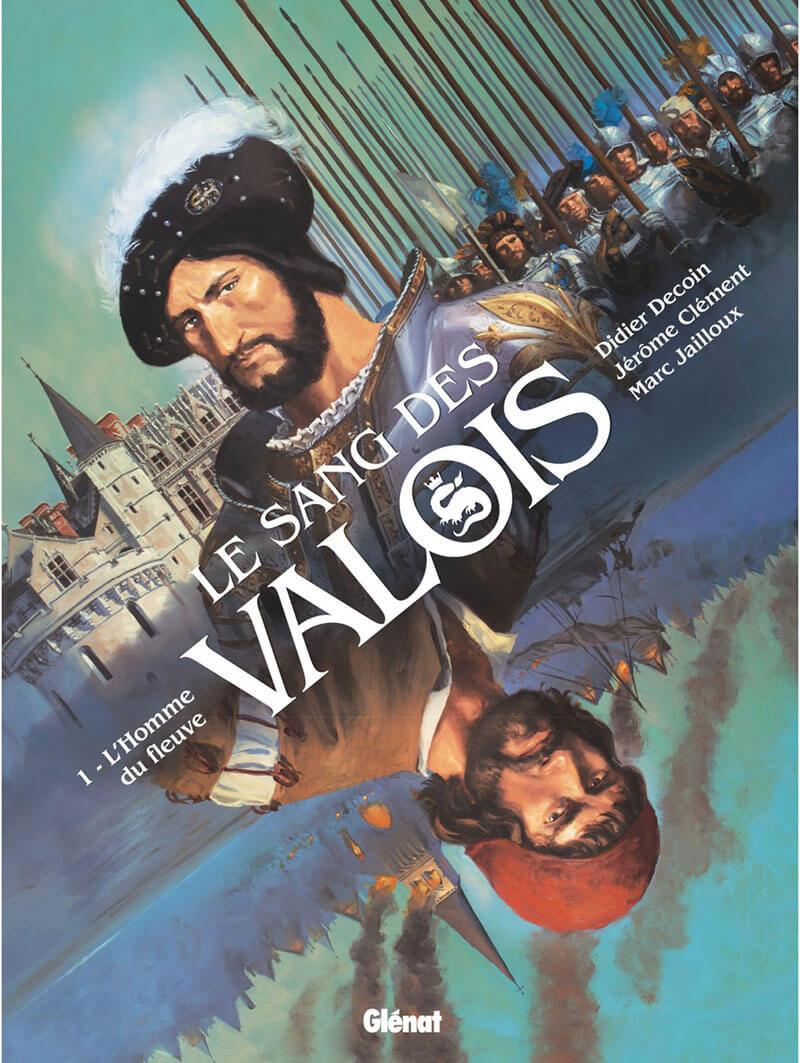 Couverture de Le sang des Valois -1- L'homme du fleuve