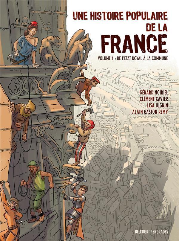 Couverture de Une histoire populaire de la France -1- De l'état royal à la commune