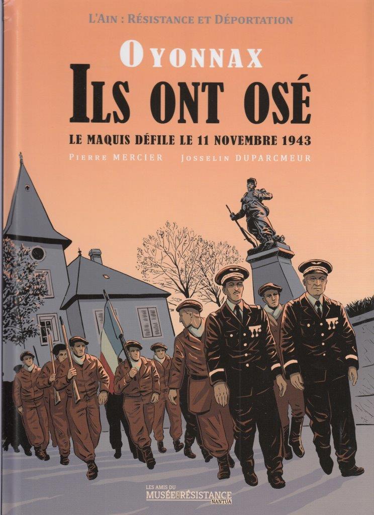 Couverture de Oyonnax - Ils ont osé - Le maquis défile le 11 novembre 1943