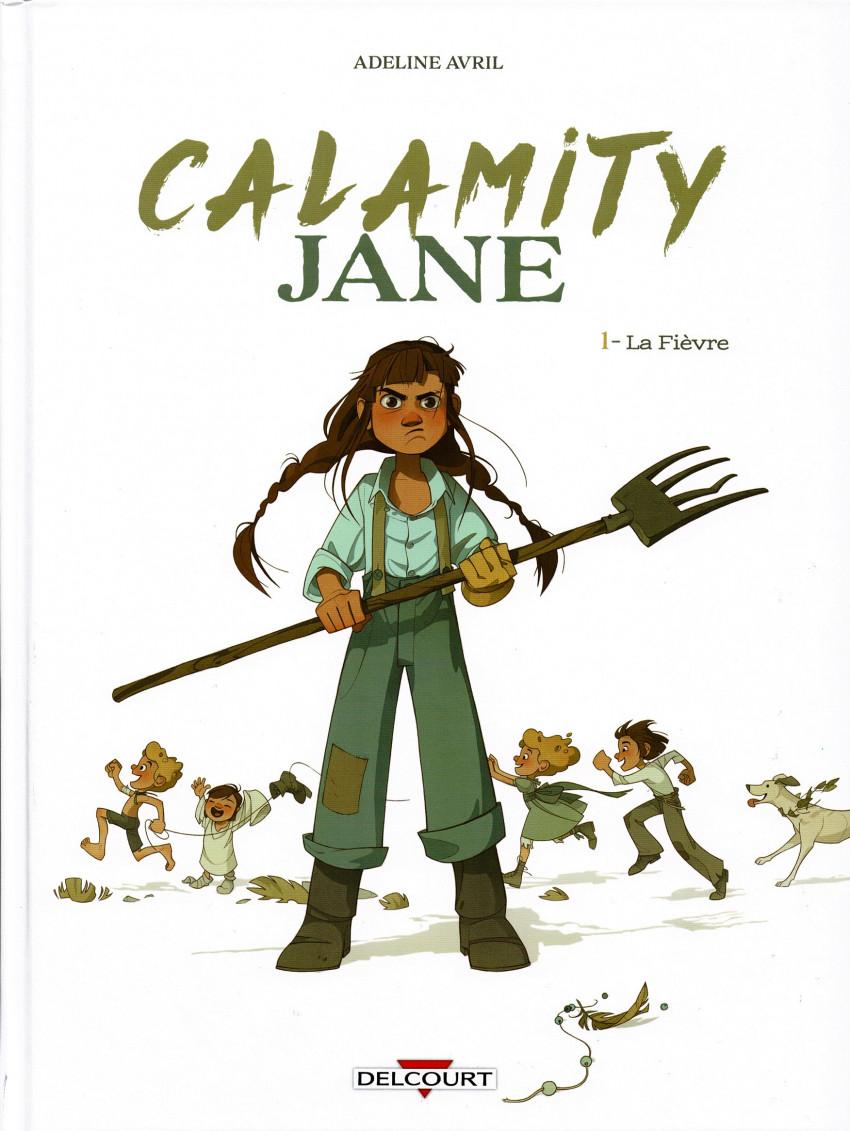 Chronique : Calamity Jane (Avril) -1- La Fièvre (Delcourt)