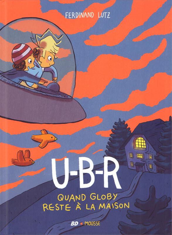 Couverture de U-B-R : quand Globy, reste à la maison
