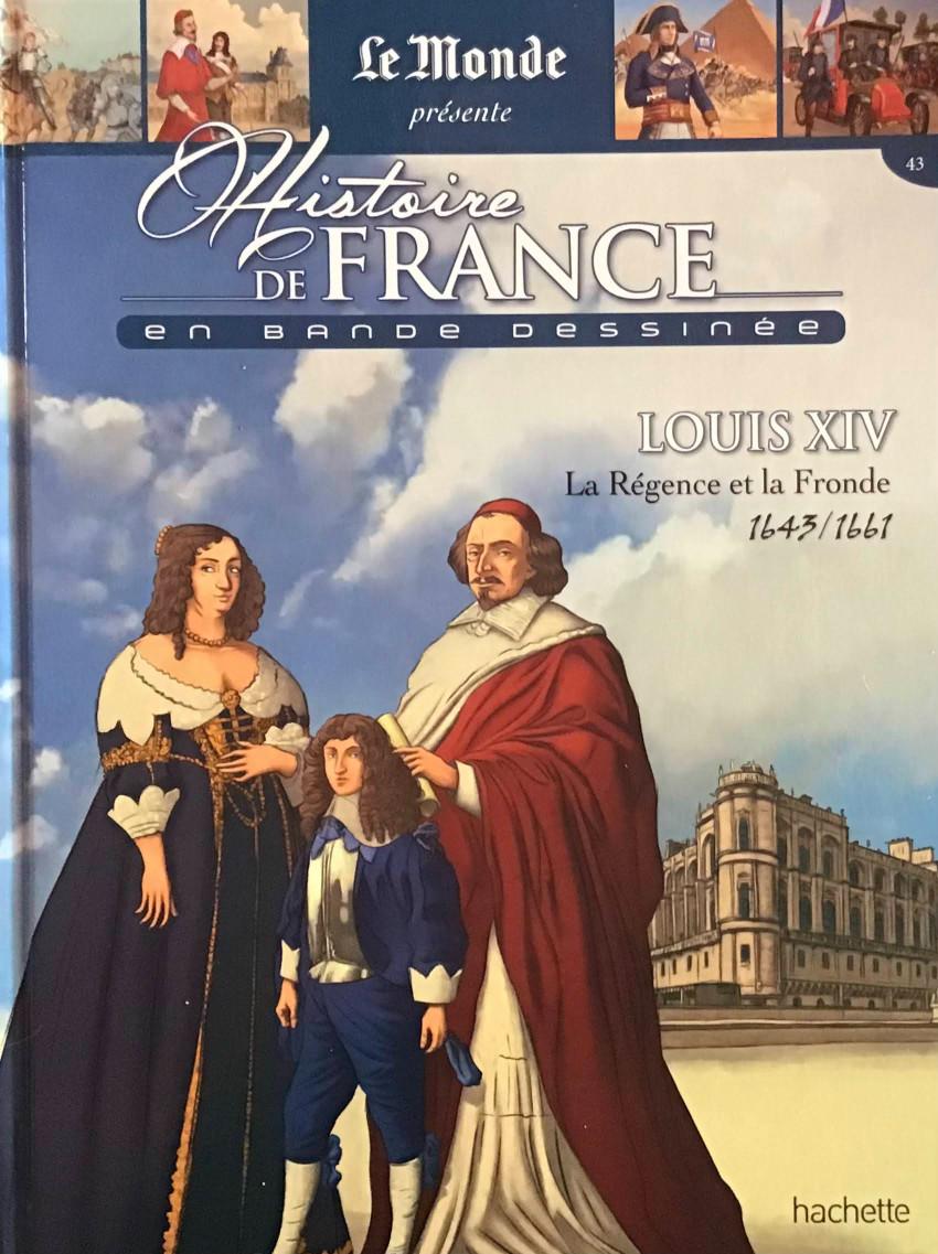 Couverture de Histoire de France en bande dessinée -26- Louis XIV la Régence et la Fronde 1643-1661