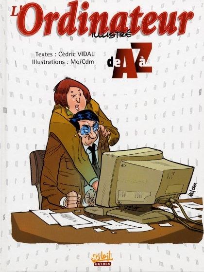 Couverture de Illustré (Le Petit) (La Sirène / Soleil Productions / Elcy) - L'Ordinateur illustré de A à Z