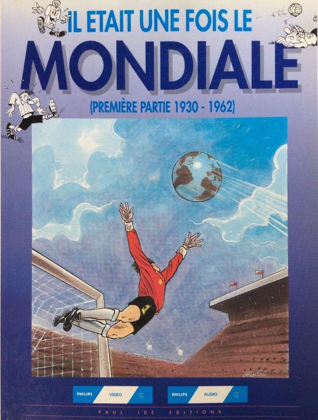 Couverture de Il était une fois le Mondiale -1- Première partie 1930-1962