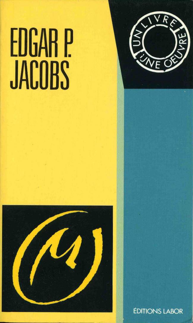 Couverture de (AUT) Jacobs, Edgar P. -7- Edgar P. Jacobs - Un livre, une œuvre