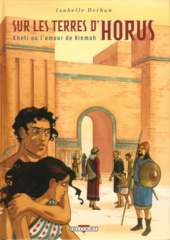 Couverture de Sur les terres d'Horus -5- Kheti ou l'amour de Ninmah