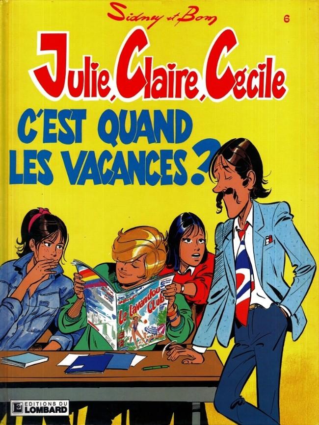 Couverture de Julie, Claire, Cécile -6- C'est quand les vacances?