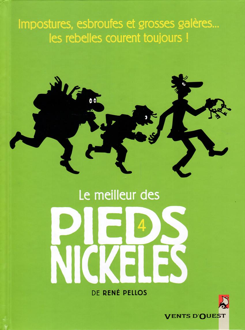 Couverture de Pieds Nickelés (Le meilleur des) -4- Impostures, esbroufes et grosses galères...les rebelles courent toujours !