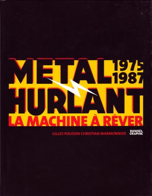 Couverture de (DOC) Études et essais divers - Métal Hurlant - 1975-1987 - La Machine à rêver