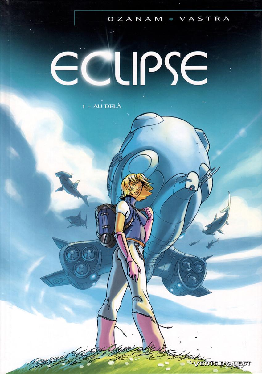 Couverture de Eclipse (Ozanam/Vastra) -1- Au-delà