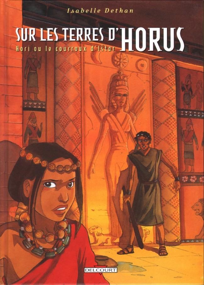 Couverture de Sur les terres d'Horus -6- Hori ou le courroux d'Istar