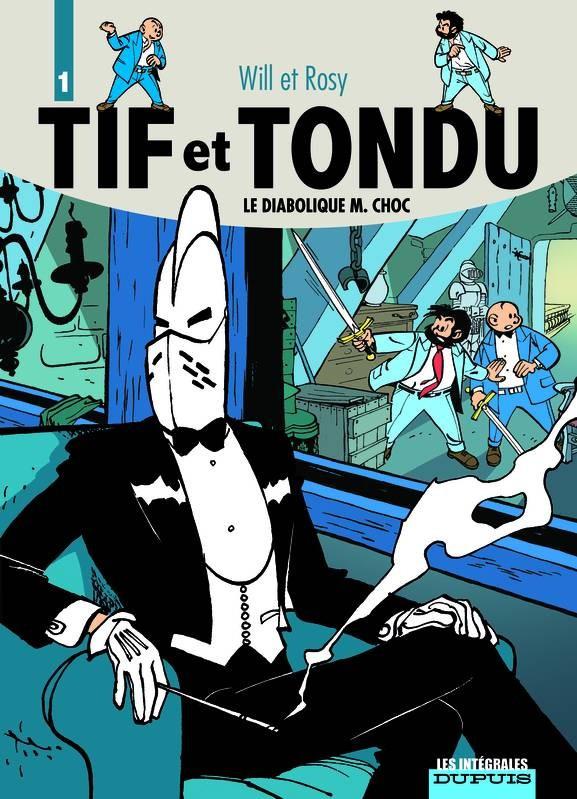 Couverture de Tif et Tondu (Intégrale) -1- Le diabolique M. Choc