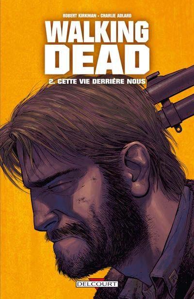 Couverture de Walking Dead -2- Cette vie derrière nous
