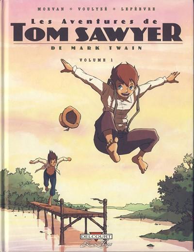 Les Aventures de Tom Sawyer (Lefèbvre/Morvan/Voulyzé) - les 3 tomes