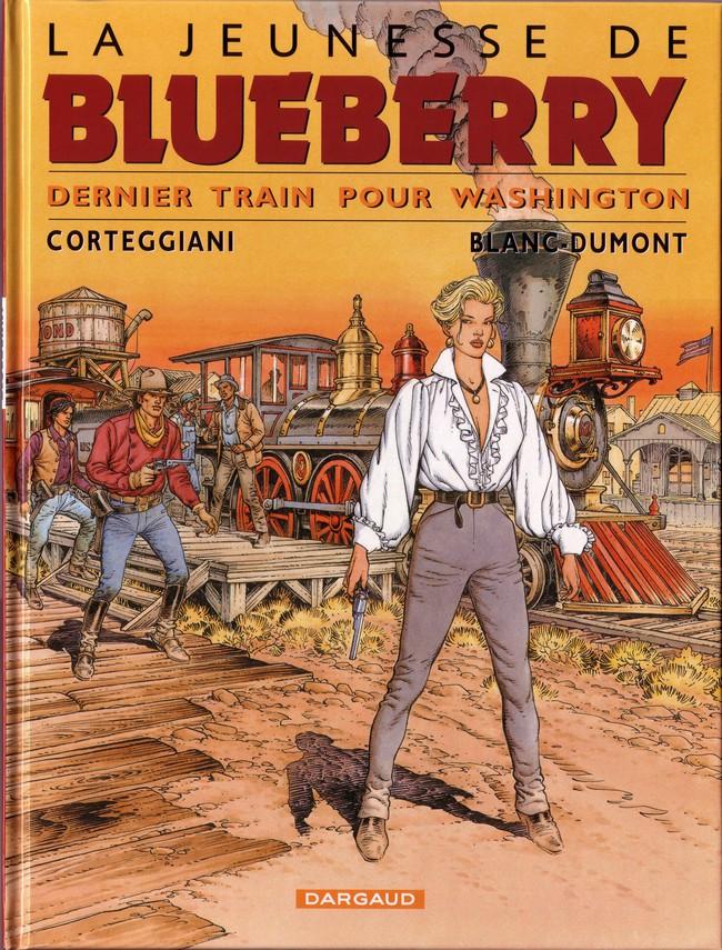 Couverture de Blueberry (La Jeunesse de) -12- Dernier train pour Washington