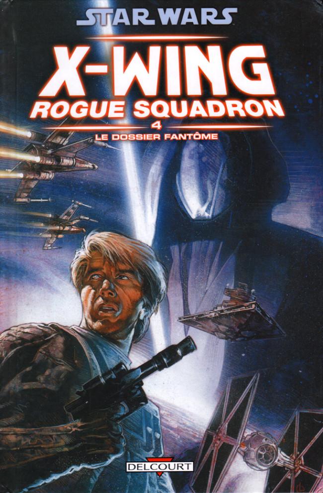 Couverture de Star Wars - X-Wing Rogue Squadron (Delcourt) -4- Le Dossier fantôme