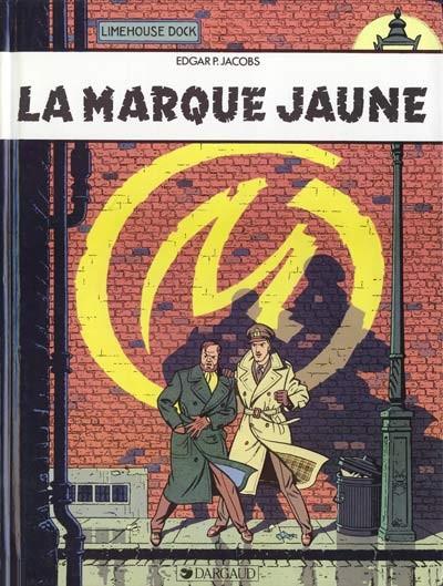 Couverture de Blake et Mortimer (Les Aventures de) -6- La marque jaune