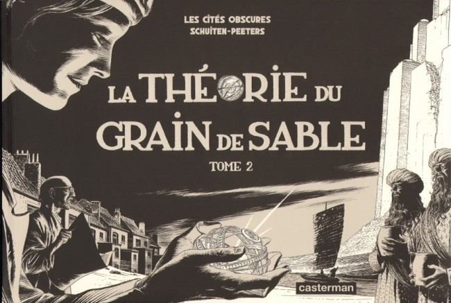 Couverture de Les cités obscures -11- La théorie du grain de sable - Tome 2