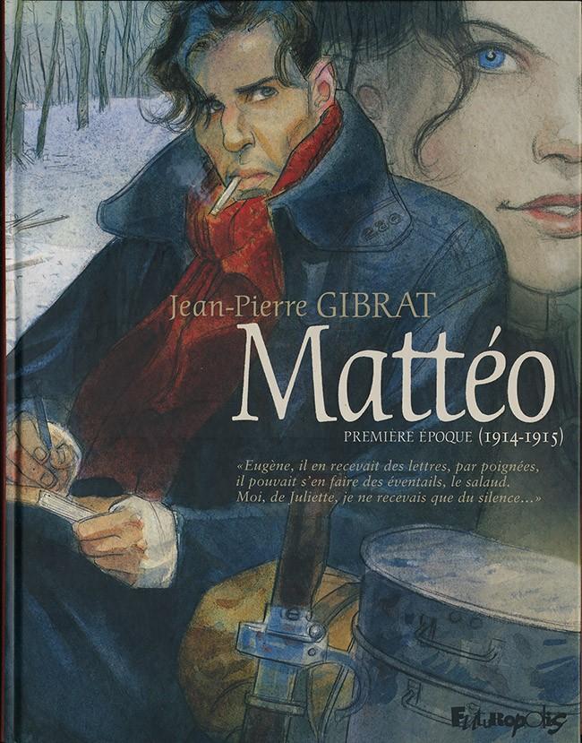 Couverture de Mattéo -1- Première époque (1914-1915)