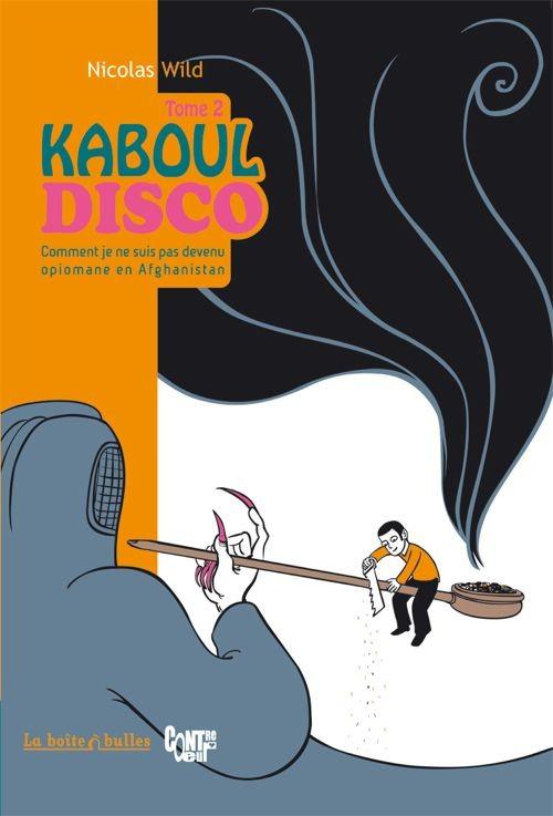 Couverture de Kaboul Disco -2- Comment je ne suis pas devenu opiomane en Afghanistan