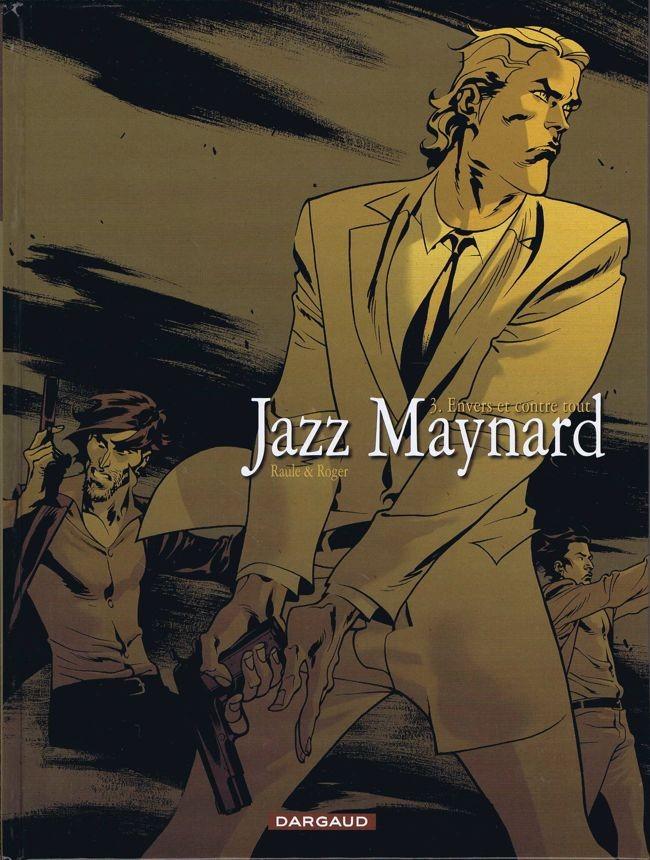 Couverture de Jazz Maynard -3- Envers et contre tout