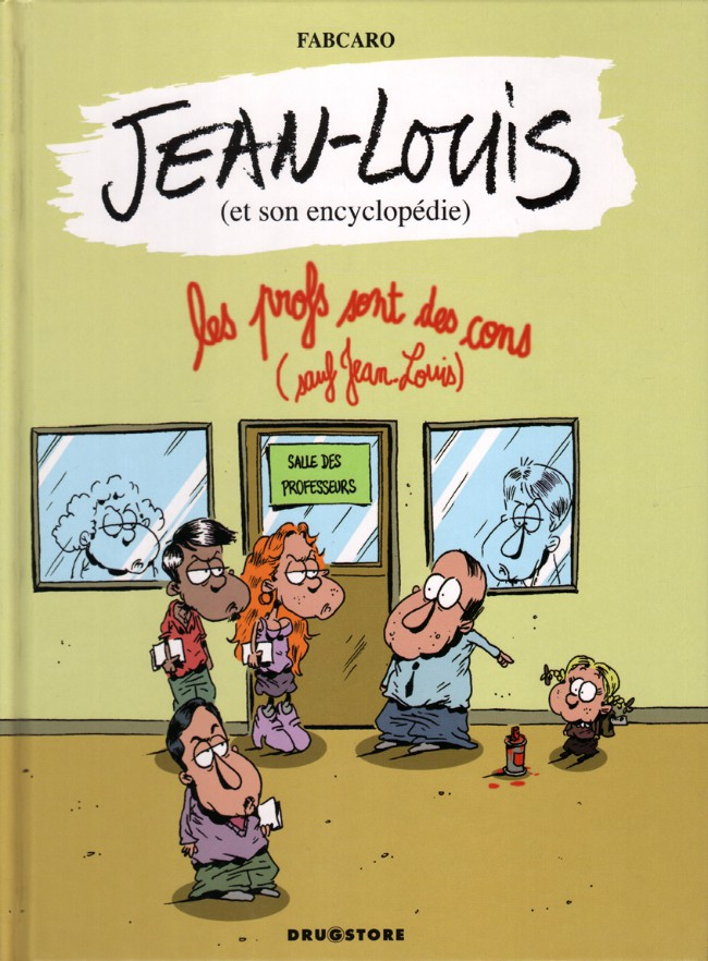 Couverture de Jean-Louis et son encyclopédie - Les profs sont des cons (sauf Jean-Louis)
