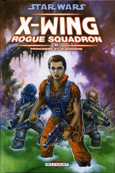 Couverture de Star Wars - X-Wing Rogue Squadron (Delcourt) -6- Princesse et guerrière