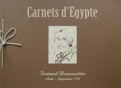 Couverture de Le décalogue -TS- Carnets d'Égypte : Fernand Desnouettes