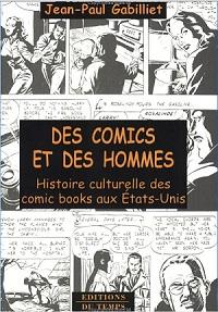 Couverture de (DOC) Études et essais divers - Des comics et des hommes - Histoire culturelle des comic books aux États-unis