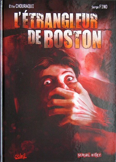 Dossier tueurs en série Tome 3 : L'étrangleur de Boston