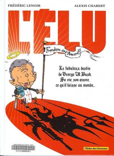 Couverture de L'Élu - Le fabuleux destin de Georges W. Bush - Sa vie, son œuvre, ce qu'il laisse au monde...