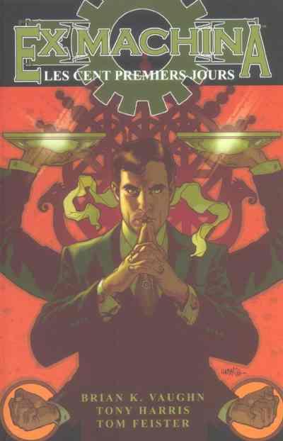 Couverture de Ex Machina (Editions USA & Panini) -1- Les Cent Premiers Jours