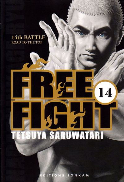 Free Fight Tome 14 Road to the top - Tetsuya Saruwatari