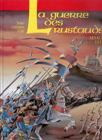 Couverture de La guerre des Rustauds - La Guerre des Rustauds - Alsace 1525